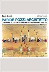 Paride Pozzi architetto. La coerenza del mestiere (1921-1970)