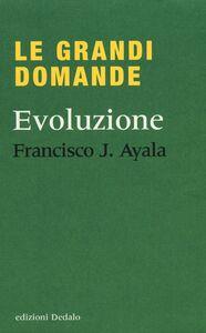 Foto Cover di Evoluzione, Libro di Francisco J. Ayala, edito da Dedalo