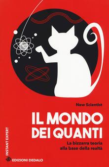 Il mondo dei quanti. La bizzarra teoria alla base della realtà.pdf