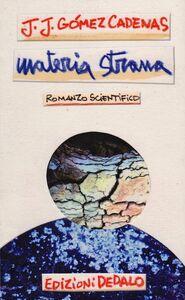 Libro Materia strana Juan J. Gomez Cadenas
