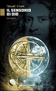 Libro Il sensorio di Dio Stuart Clark