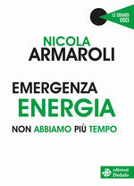Emergenza energia. Non abbiamo più tempo