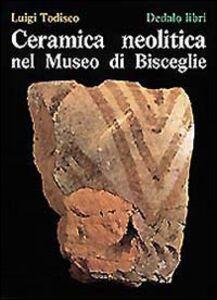 Libro Ceramica neolitica nel Museo di Bisceglie Luigi Todisco