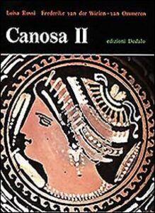 Libro Canosa. Vol. 2 Luisa Rossi , F. Van der Wielen-van Ommeren
