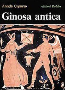 Foto Cover di Ginosa antica, Libro di Angela Capurso, edito da Dedalo
