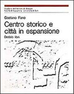 Foto Cover di Centro storico e città in espansione, Libro di Gaetano Fano, edito da Dedalo