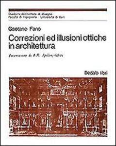 Libro Correzioni ed illusioni ottiche in architettura Gaetano Fano