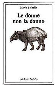 Libro Le donne non la danno Mario Spinella
