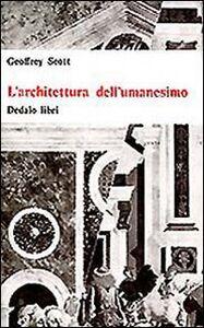Foto Cover di L' architettura dell'umanesimo, Libro di Geoffrey Scott, edito da Dedalo