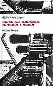 L' architettura protocristiana, preromanica e romanica