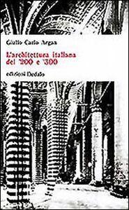 Foto Cover di L' architettura italiana del '200 e '300, Libro di Giulio C. Argan, edito da Dedalo