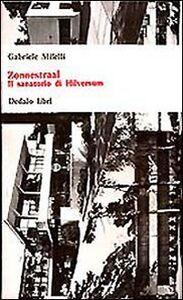 Foto Cover di Zonnestraal. Il sanatorio di Hilversum, Libro di Gabriele Milelli, edito da Dedalo