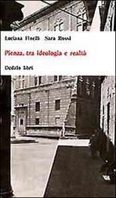 Pienza, tra ideologia e realtà