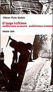 Libro Il luogo kafkiano Alberto M. Racheli