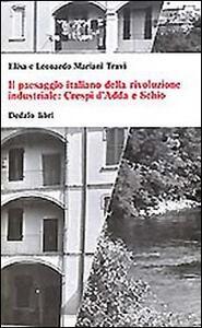 Il paesaggio italiano della rivoluzione industriale: Crespi d'Adda e Schio