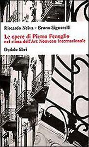 Foto Cover di Le opere di Pietro Fenoglio nel clima dell'Art Nouveau internazionale, Libro di Riccardo Nelva,Bruno Signorelli, edito da Dedalo