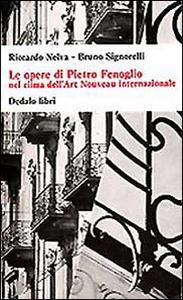 Libro Le opere di Pietro Fenoglio nel clima dell'Art Nouveau internazionale Riccardo Nelva , Bruno Signorelli