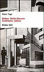 Foto Cover di Robert Mallet-Stevens l'architetto cubista, Libro di Pierre Vago, edito da Dedalo
