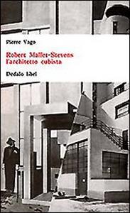 Libro Robert Mallet-Stevens l'architetto cubista Pierre Vago