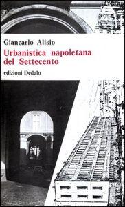 Libro Urbanistica napoletana del Settecento Giancarlo Alisio