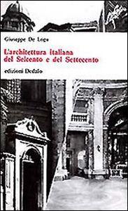 Libro L' architettura italiana del Seicento e del Settecento Giuseppe De Logu