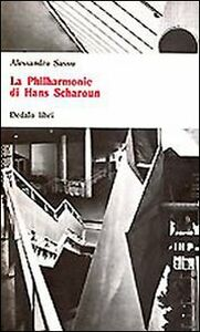 Foto Cover di La philarmonie di Hans Sharoun, Libro di Alessandro Sassu, edito da Dedalo