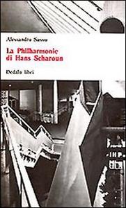 Libro La philarmonie di Hans Sharoun Alessandro Sassu