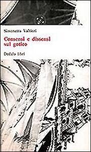 Consensi e dissensi sul gotico