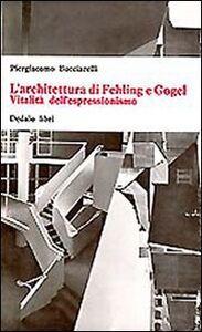 Libro L' architettura di Fehling e Gogel. Vitalità dell'espressionismo Piergiacomo Bucciarelli