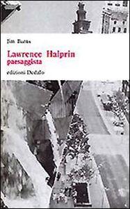 Foto Cover di Lawrence Halprin paesaggista, Libro di Jim Burns, edito da Dedalo