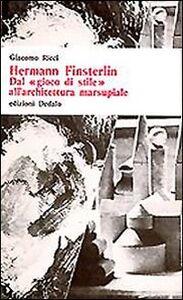 Foto Cover di Hermann Finsterlin. Dal «Gioco di stile» all'architettura marsupiale, Libro di Giacomo Ricci, edito da Dedalo