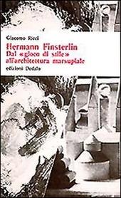 Hermann Finsterlin. Dal «Gioco di stile» all'architettura marsupiale