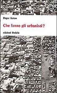 Libro Che fanno gli urbanisti? Roger Katan