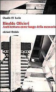 Foto Cover di Rinaldo Olivieri. Architettura come luogo della memoria, Libro di Claudio Di Luzio, edito da Dedalo