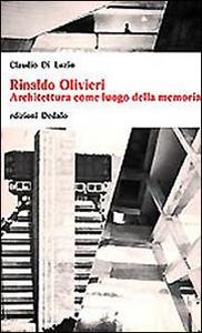 Libro Rinaldo Olivieri. Architettura come luogo della memoria Claudio Di Luzio