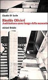 Rinaldo Olivieri. Architettura come luogo della memoria