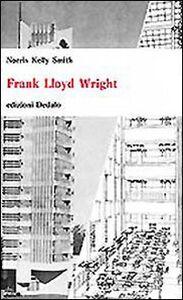 Foto Cover di Frank Lloyd Wright, Libro di Norris K. Smith, edito da Dedalo