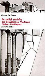Libro Le radici storiche del movimento moderno. Plotino e l'architettura Cesare De Sessa
