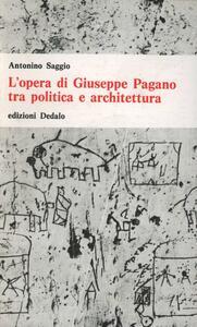 L' opera di Giuseppe Pagano tra politica e architettura