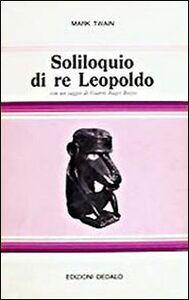 Foto Cover di Soliloquio di re Leopoldo. Apologia del suo ruolo in Congo, Libro di Mark Twain, edito da Dedalo