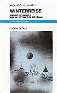 Foto Cover di Winterreise. Viaggio invernale fra le rovine del moderno, Libro di Augusto Illuminati, edito da Dedalo