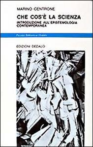 Libro Che cos'è la scienza. Introduzione all'epistemologia contemporanea Marino Centrone