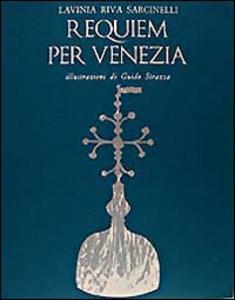 Libro Requiem per Venezia Lavinia Riva Sarcinelli