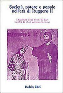 Libro Società, potere e popolo nell'età di Ruggero II. Atti delle 3/e Giornate normanno-sveve