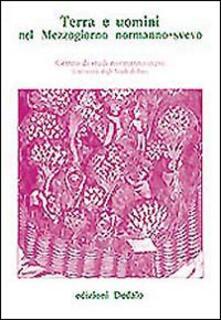 Capturtokyoedition.it Terra e uomini nel mezzogiorno normanno-svevo. Atti delle 7 Giornate normanno-sveve Image