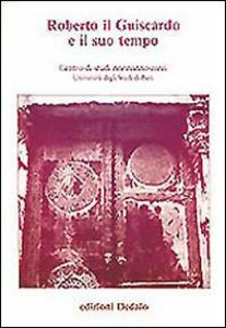 Libro Roberto il Guiscardo e il suo tempo. Atti delle 1e Giornate normanno-sveve