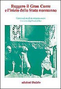 Libro Ruggero il gran conte e l'inizio dello Stato normanno. Atti delle 2e Giornate normanno-sveve