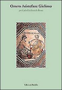 Libro Omero, Aristofane, Giuliano. Per Carlo Ferdinando Russo Jean Irigoin , Thomas Gelzer