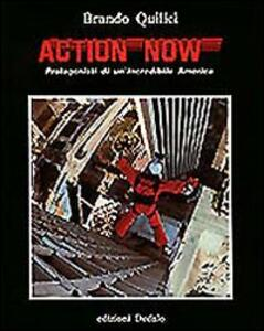 Action now. Protagonisti di un'incredibile America
