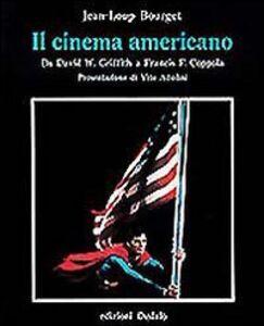 Libro Il cinema americano da David W. Griffith a Francis F. Coppola Jean-Loup Bourget